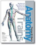 Anatomy Trains: Myofascial Meridians for Therapists