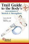 Trail Guide to the Body's – Stretch & Strengthen