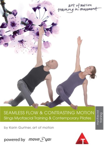 Seamless Flow & Contrasting Motion: Slings Myofascial Training & Contemporary Pilates