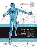 Functional Atlas of the Human Fascial System : Carla Stecco