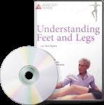 Understanding Feet & Legs (2 DVD Set)