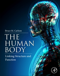 The Human Body, Linking Structure and Function by Bruce Carlson