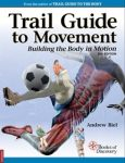 **NEW**  Trail Guide to Movement: Building the Body in Motion  2nd Edition