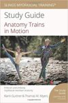 Anatomy Trains in Motion – Study Guide